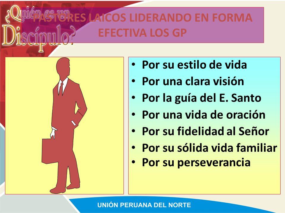 PASTORES LAICOS LIDERANDO EN FORMA EFECTIVA LOS GP