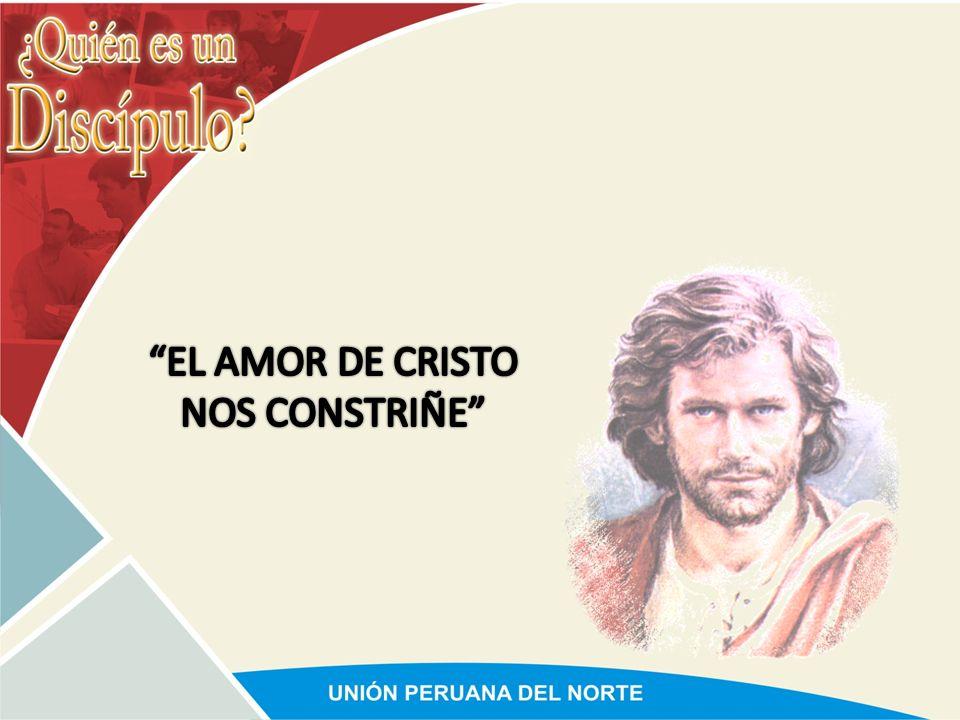 EL AMOR DE CRISTO NOS CONSTRIÑE