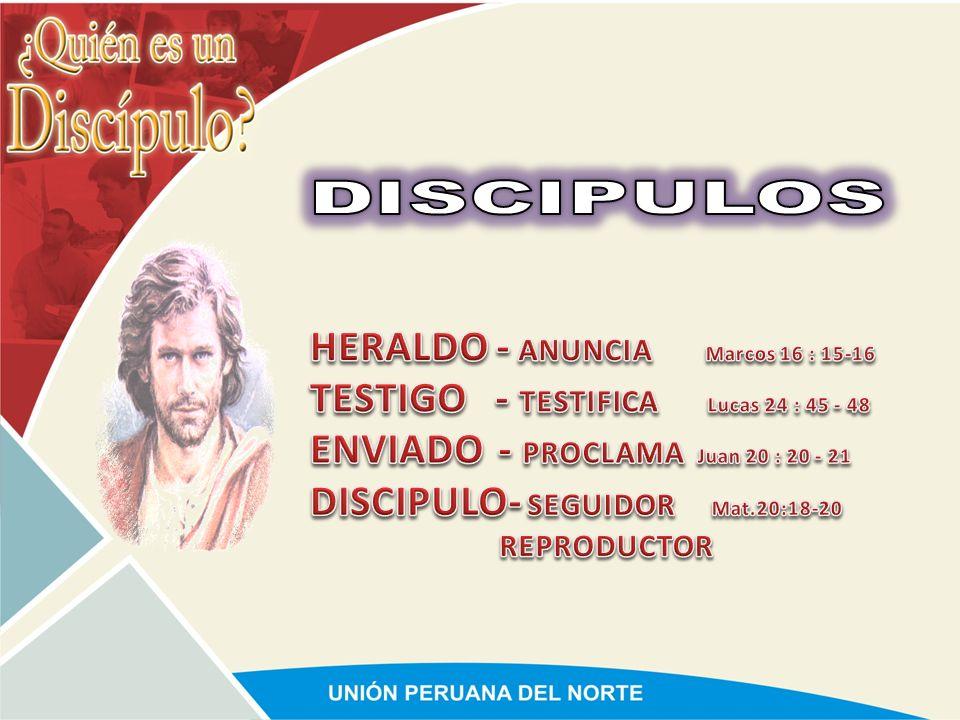 DISCIPULOS HERALDO - ANUNCIA Marcos 16 : 15-16