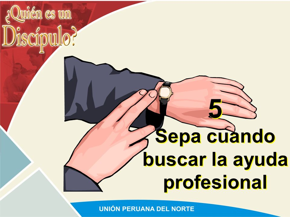 5 Sepa cuando buscar la ayuda profesional