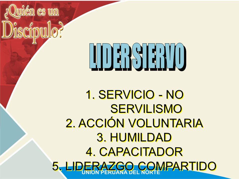 1. SERVICIO - NO SERVILISMO
