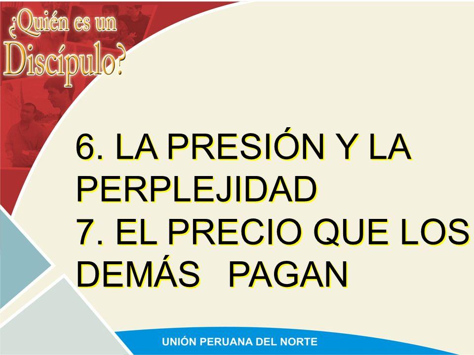 6. LA PRESIÓN Y LA PERPLEJIDAD