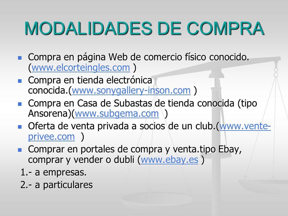 MODALIDADES DE COMPRA Compra en página Web de comercio físico conocido. (www.elcorteingles.com )