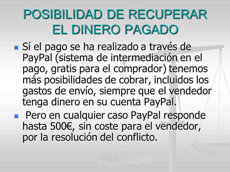POSIBILIDAD DE RECUPERAR EL DINERO PAGADO