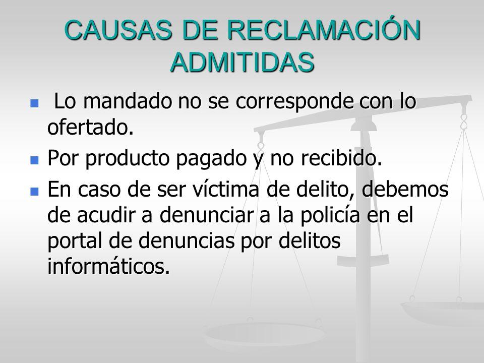 CAUSAS DE RECLAMACIÓN ADMITIDAS