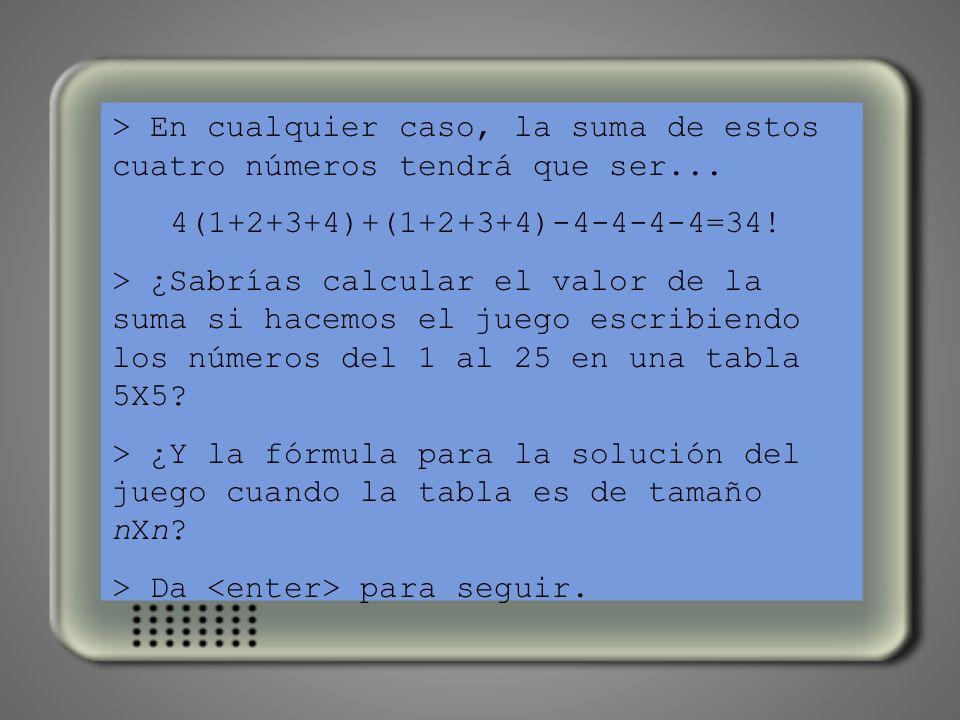 > En cualquier caso, la suma de estos cuatro números tendrá que ser...