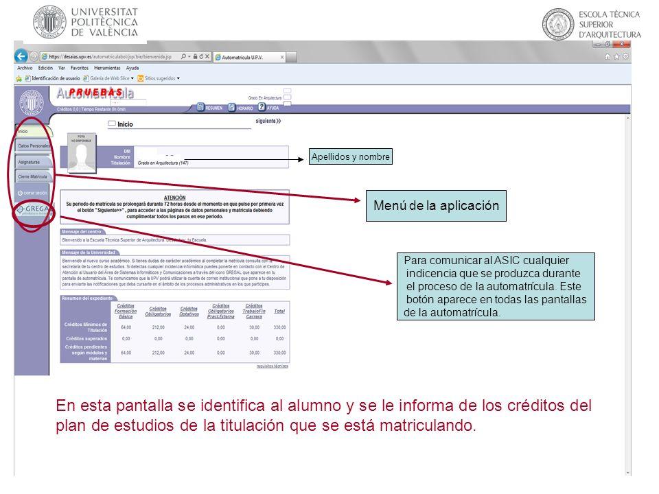 Apellidos y nombre Menú de la aplicación. Para comunicar al ASIC cualquier. indicencia que se produzca durante.