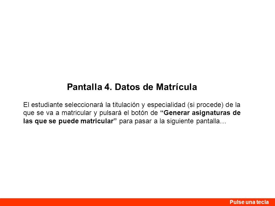Pantalla 4. Datos de Matrícula