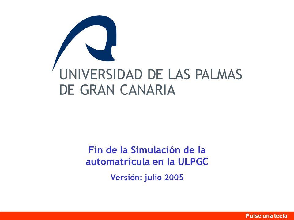 Fin de la Simulación de la automatrícula en la ULPGC