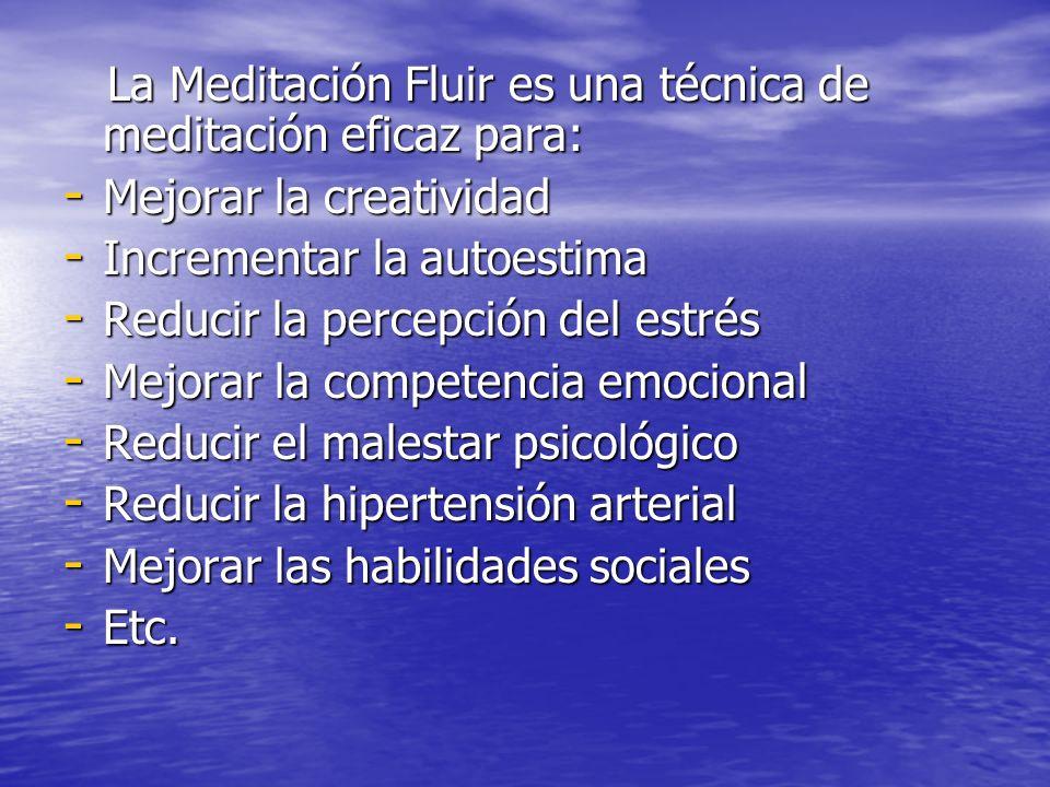 La Meditación Fluir es una técnica de meditación eficaz para: