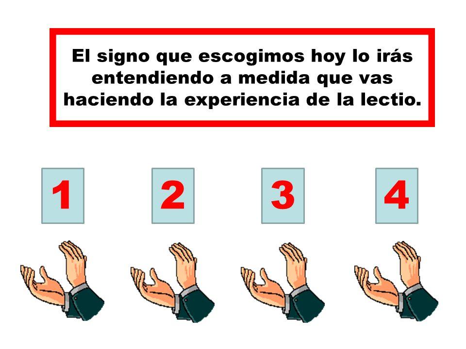El signo que escogimos hoy lo irás entendiendo a medida que vas haciendo la experiencia de la lectio.