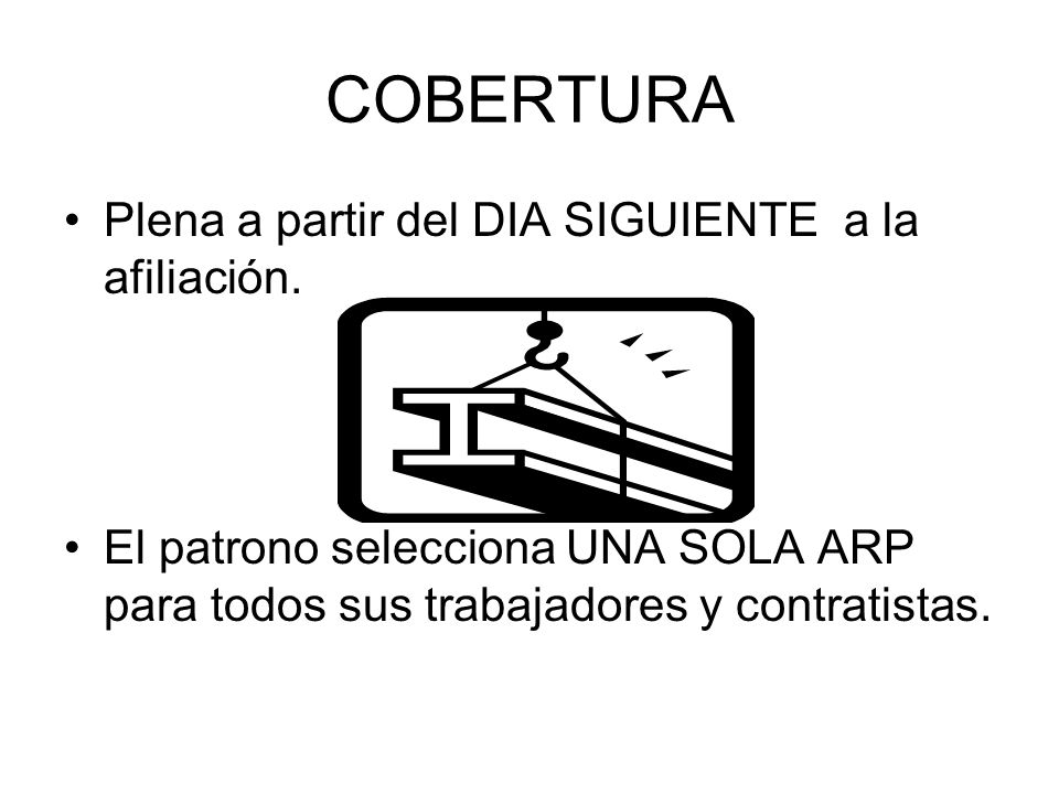 COBERTURA Plena a partir del DIA SIGUIENTE a la afiliación.