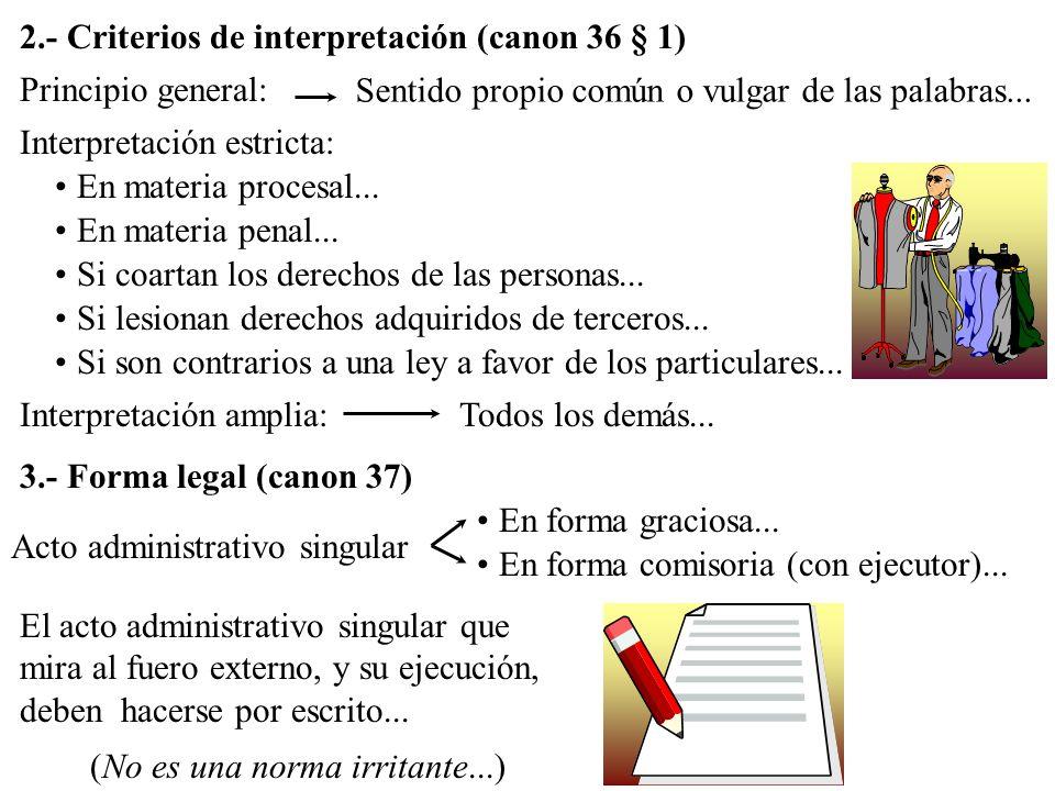 2.- Criterios de interpretación (canon 36 § 1)