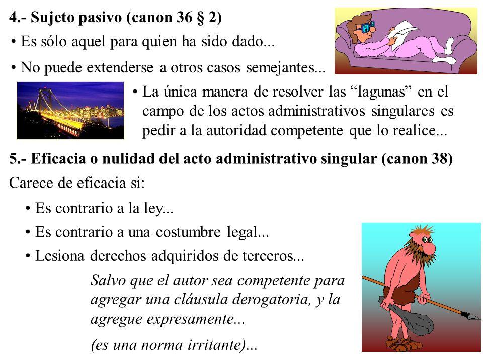 4.- Sujeto pasivo (canon 36 § 2)