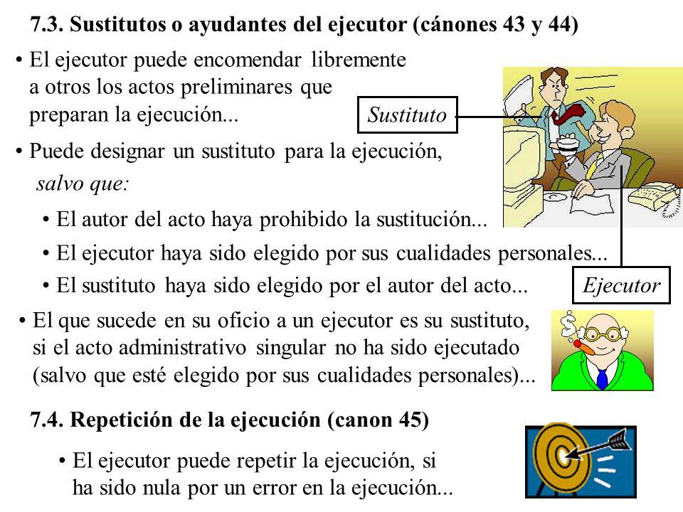 7.3. Sustitutos o ayudantes del ejecutor (cánones 43 y 44)