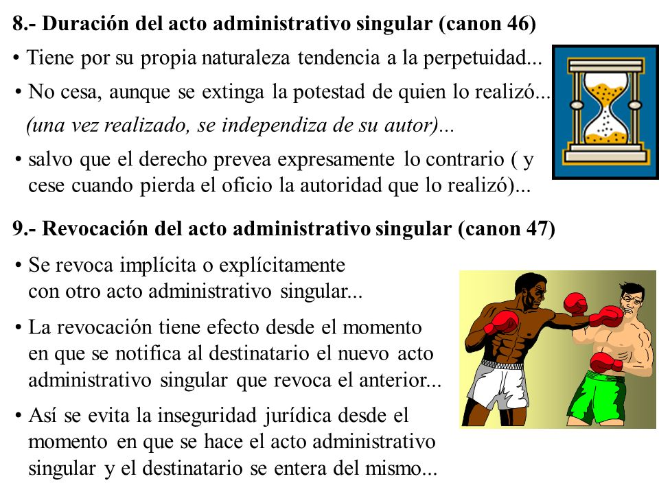 8.- Duración del acto administrativo singular (canon 46)