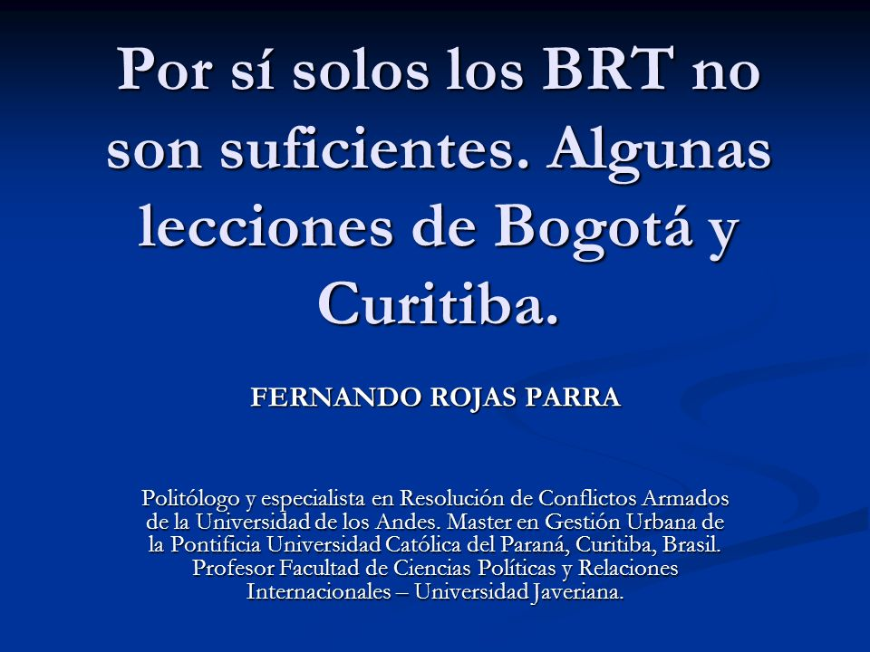 Por sí solos los BRT no son suficientes