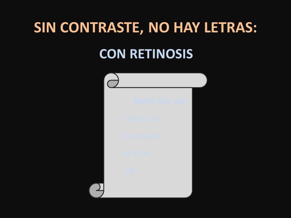 SIN CONTRASTE, NO HAY LETRAS: