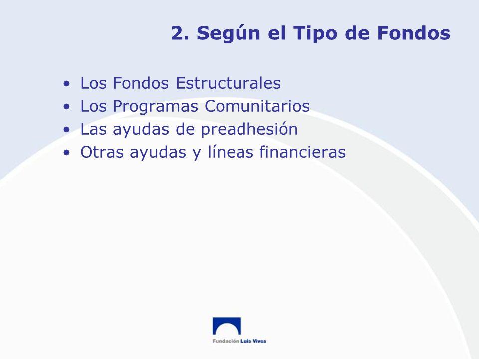 2. Según el Tipo de Fondos Los Fondos Estructurales