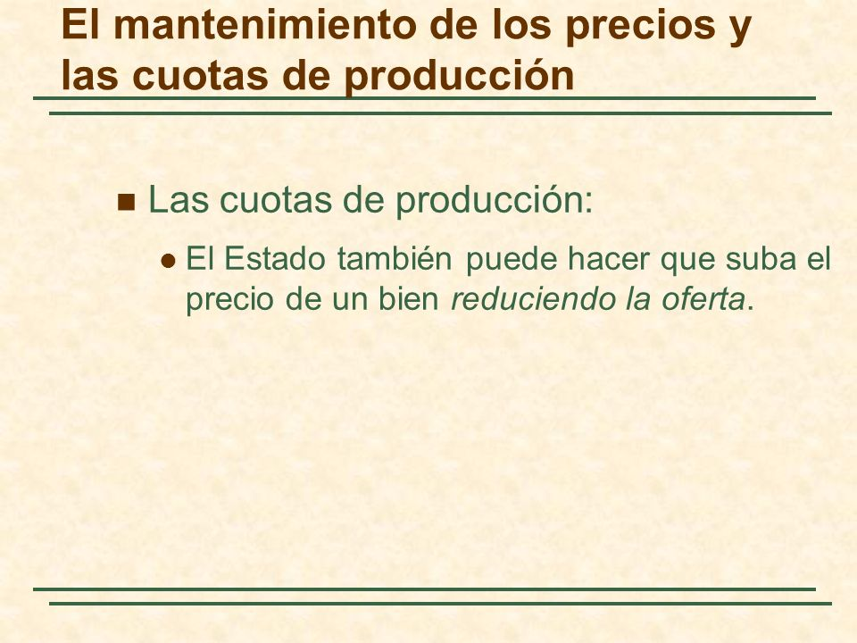 El mantenimiento de los precios y las cuotas de producción