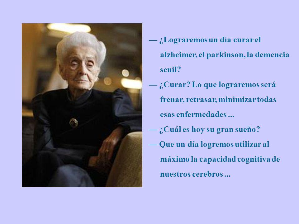 — ¿Lograremos un día curar el alzheimer, el parkinson, la demencia senil