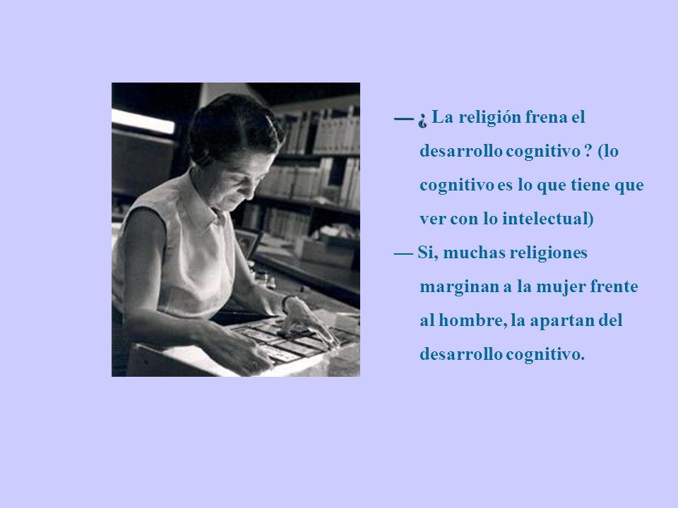 — ¿ La religión frena el desarrollo cognitivo