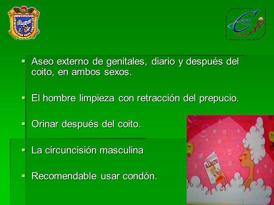 Aseo externo de genitales, diario y después del coito, en ambos sexos.