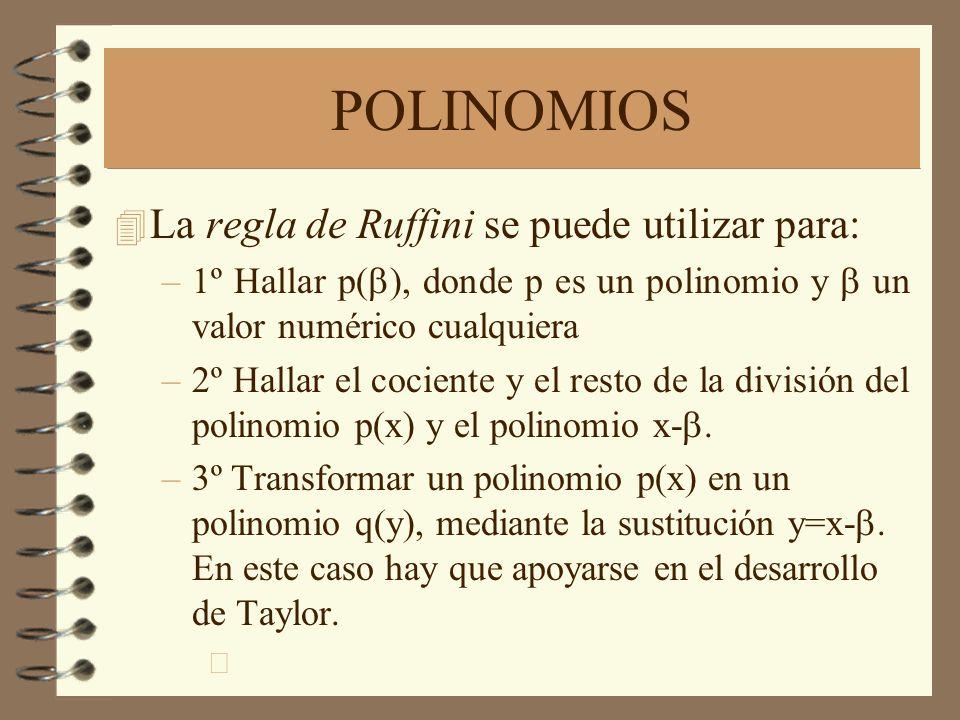POLINOMIOS La regla de Ruffini se puede utilizar para: