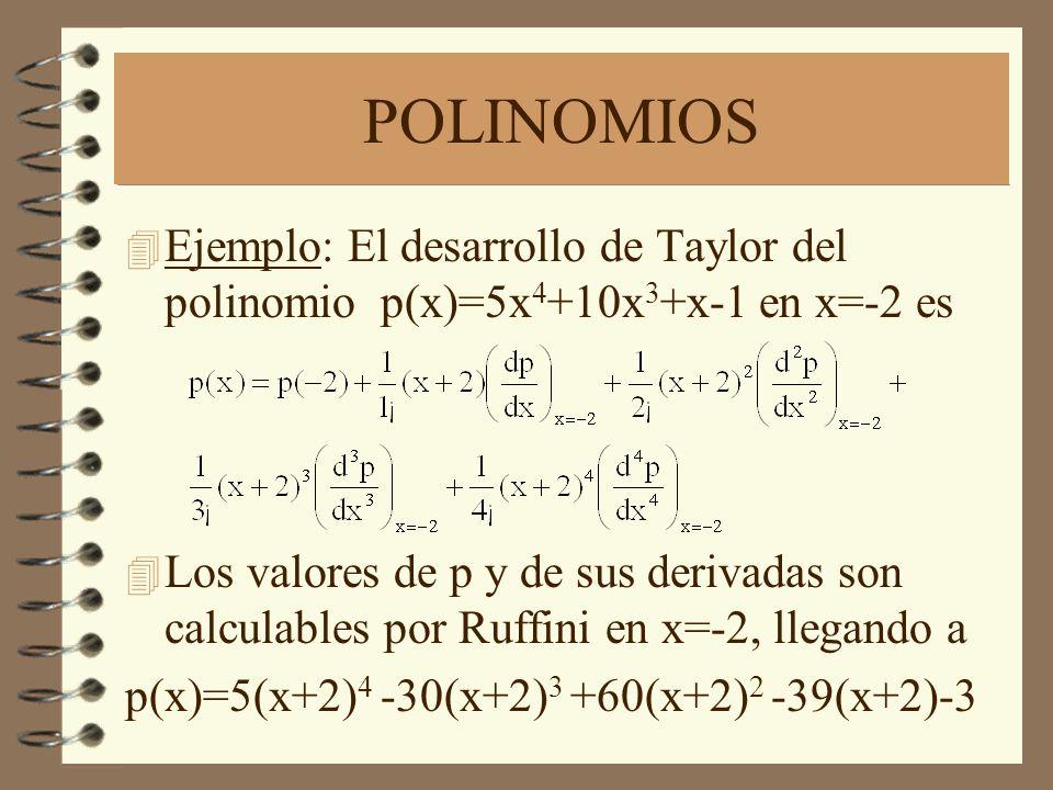 POLINOMIOS Ejemplo: El desarrollo de Taylor del polinomio p(x)=5x4+10x3+x-1 en x=-2 es.