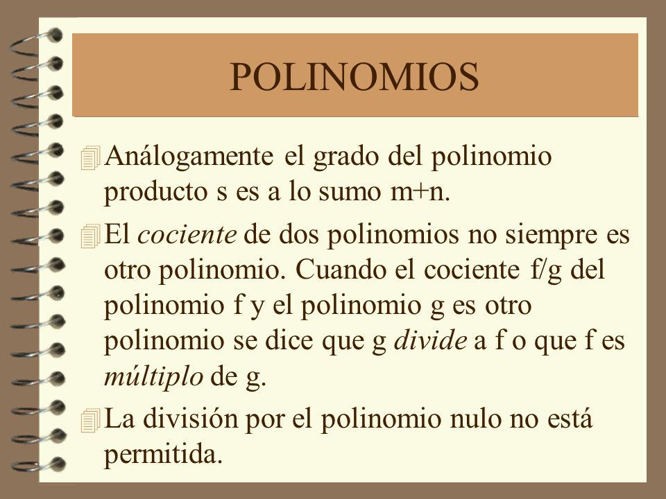 POLINOMIOS Análogamente el grado del polinomio producto s es a lo sumo m+n.