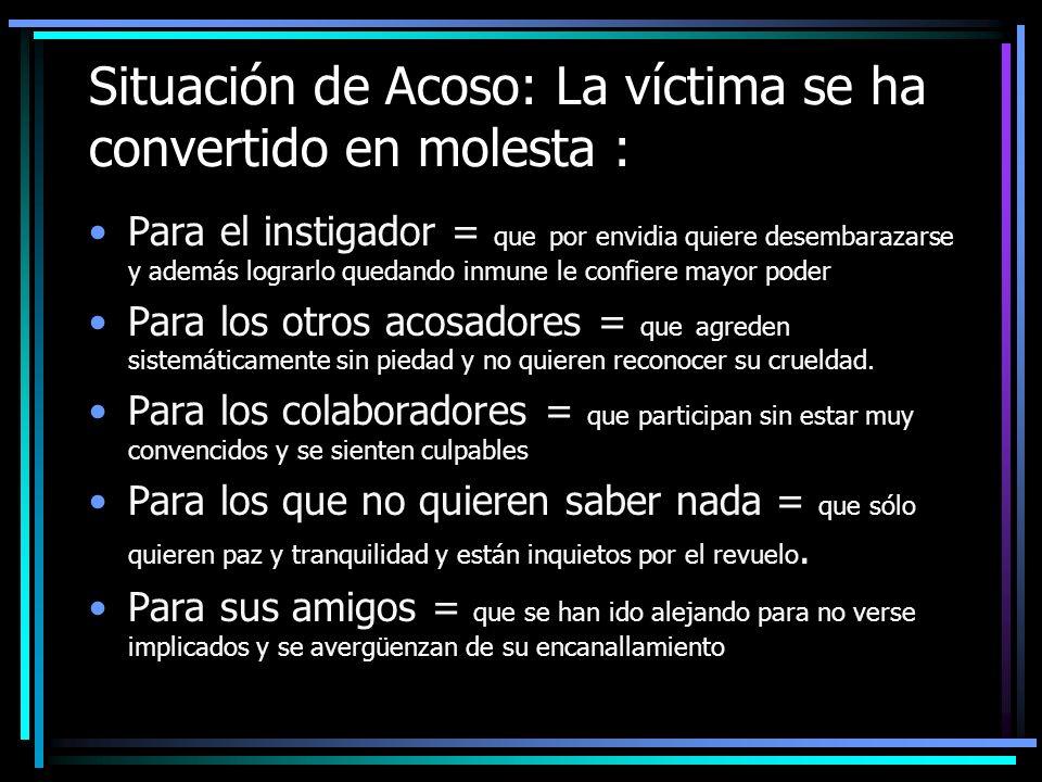 Situación de Acoso: La víctima se ha convertido en molesta :