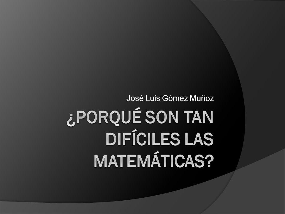 ¿Porqué Son tan difíciles las matemáticas