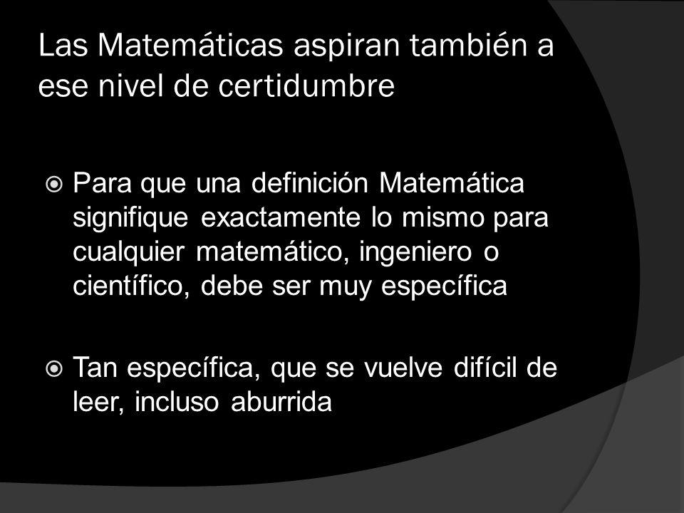 Las Matemáticas aspiran también a ese nivel de certidumbre
