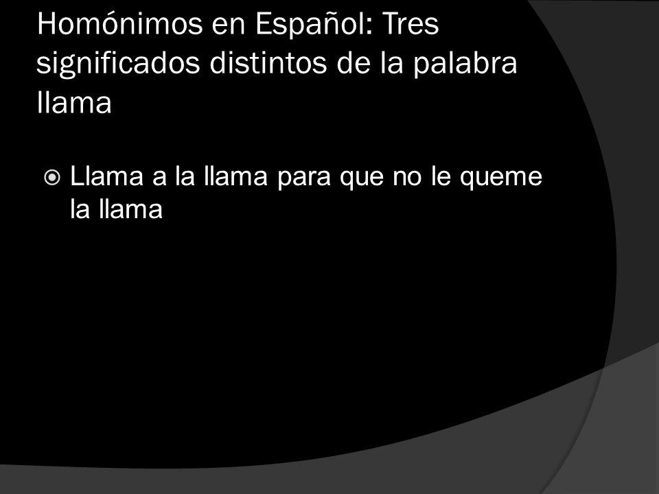 Homónimos en Español: Tres significados distintos de la palabra llama
