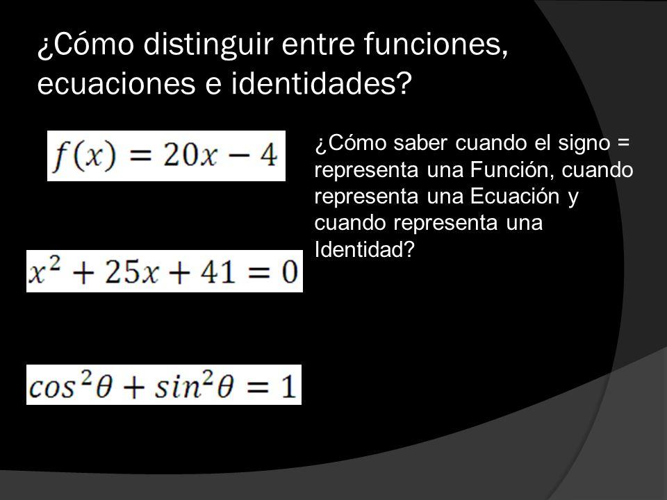¿Cómo distinguir entre funciones, ecuaciones e identidades