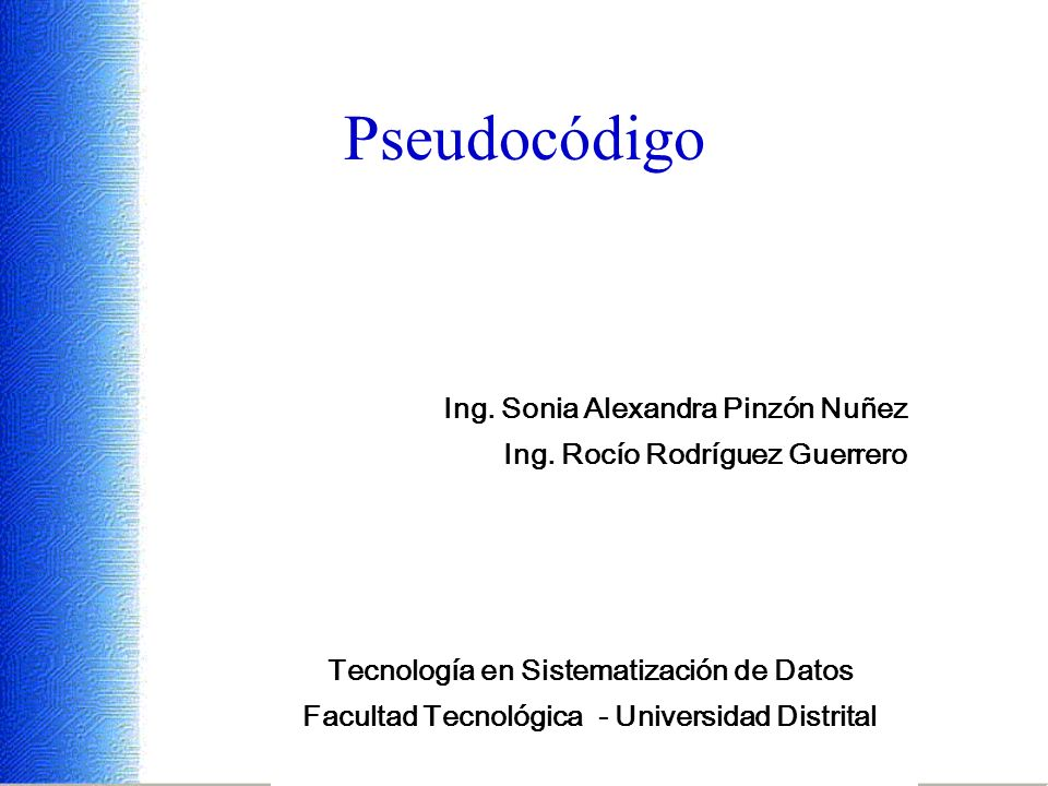Pseudocódigo Ing. Sonia Alexandra Pinzón Nuñez