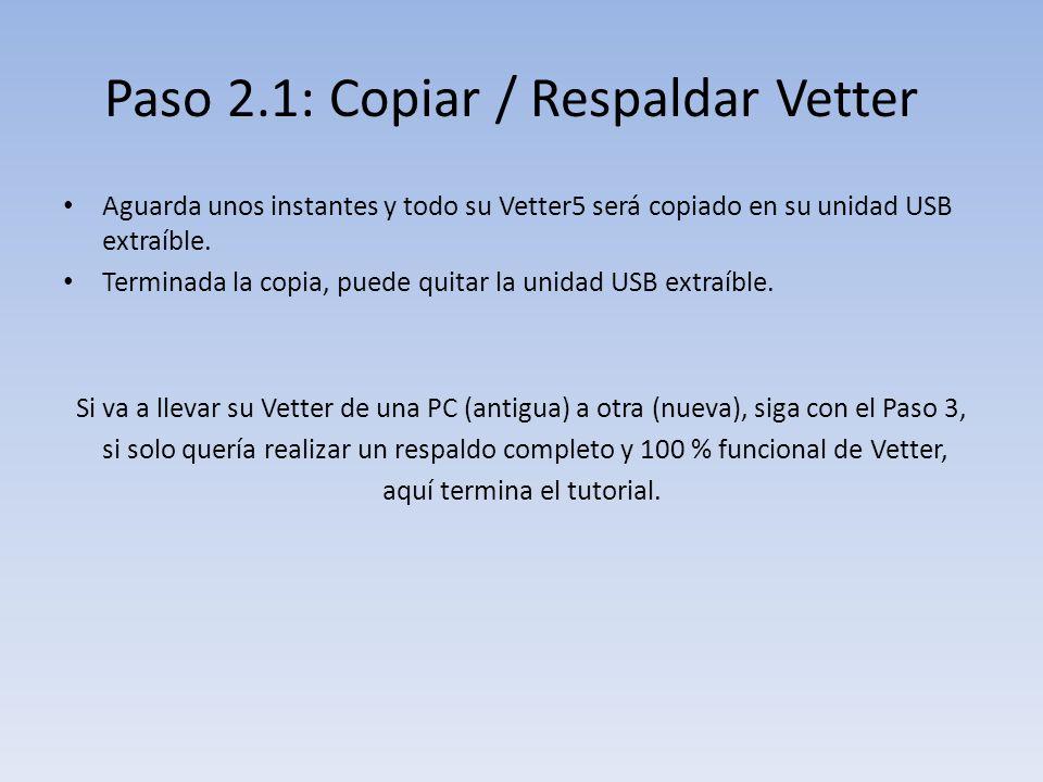 Paso 2.1: Copiar / Respaldar Vetter
