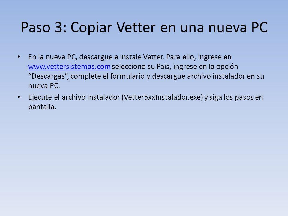 Paso 3: Copiar Vetter en una nueva PC