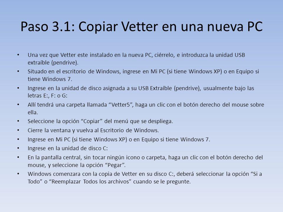 Paso 3.1: Copiar Vetter en una nueva PC