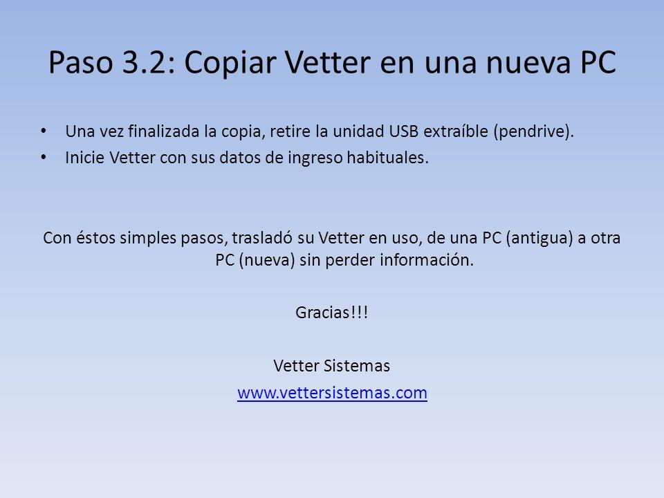 Paso 3.2: Copiar Vetter en una nueva PC