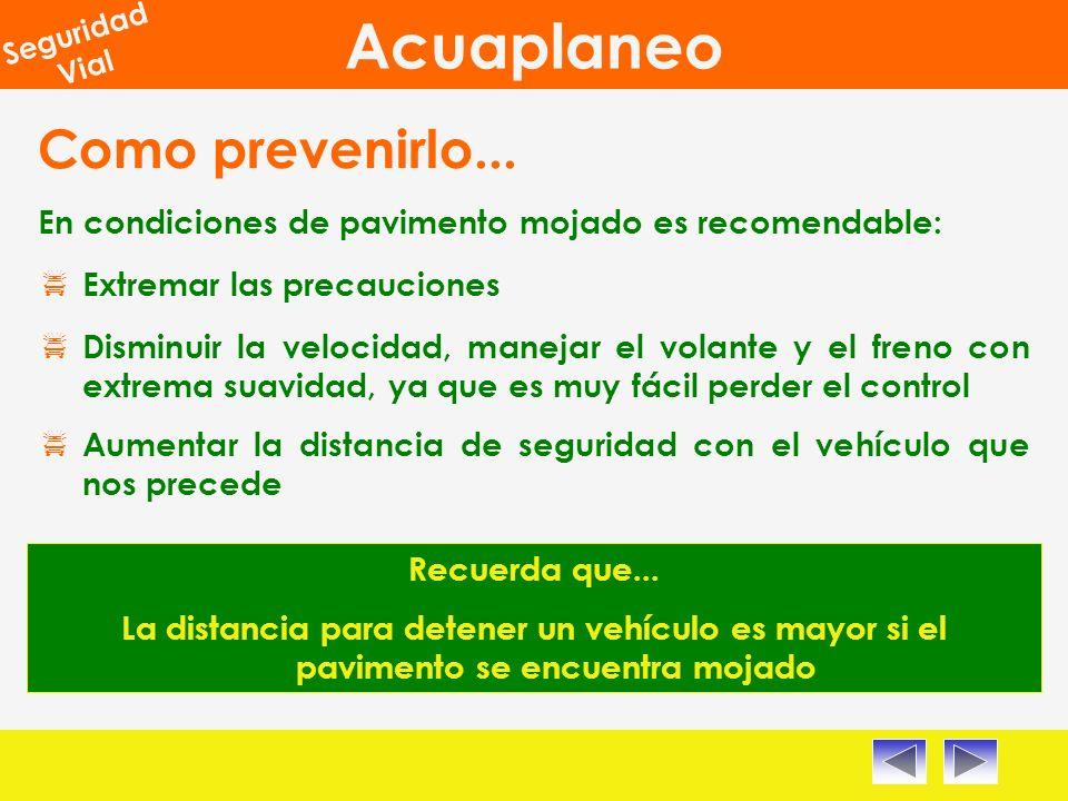 Como prevenirlo... En condiciones de pavimento mojado es recomendable: