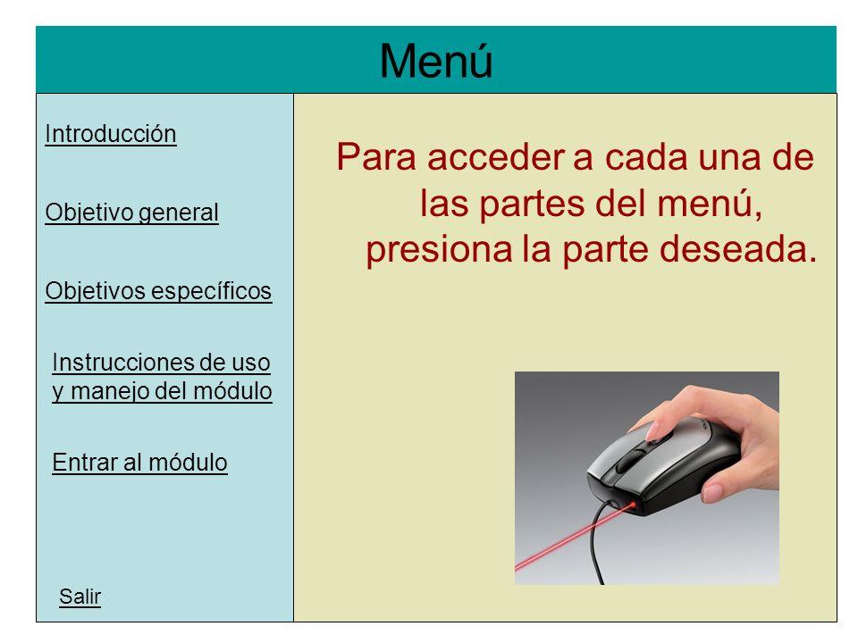 Menú l. Introducción. Para acceder a cada una de las partes del menú, presiona la parte deseada. Objetivo general.
