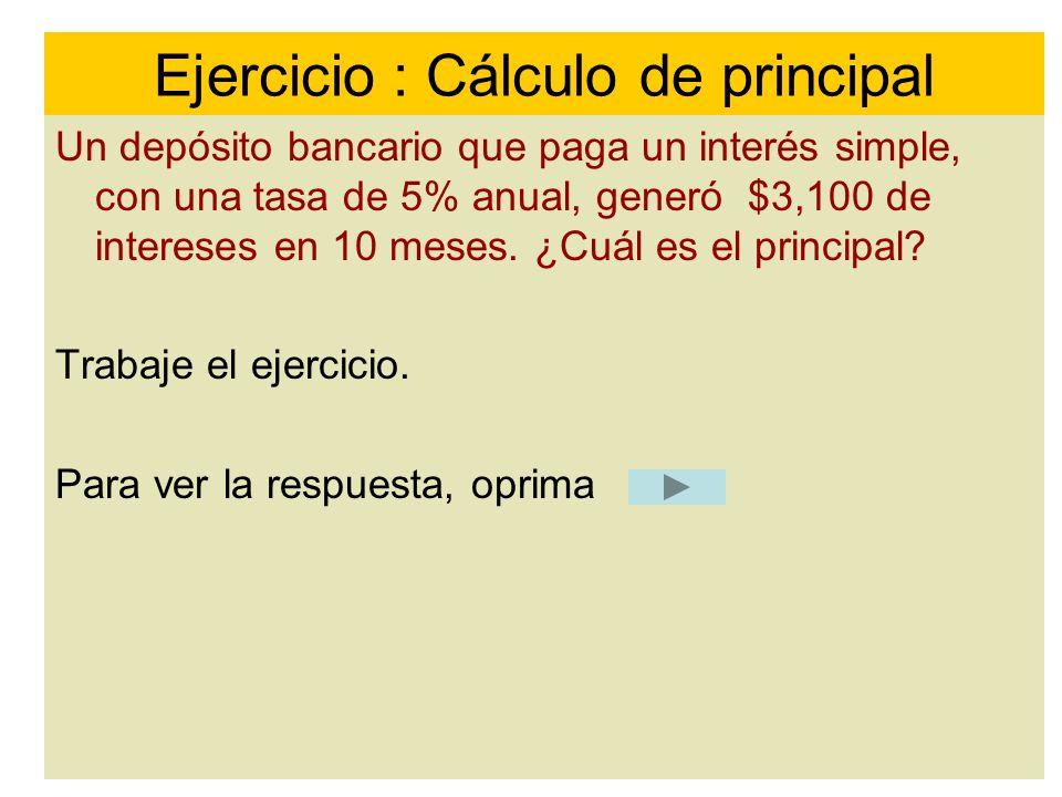 Ejercicio : Cálculo de principal