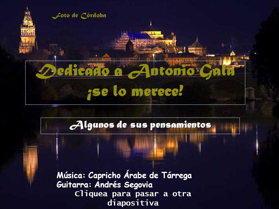 Dedicado a Antonio Gala ¡se lo merece!