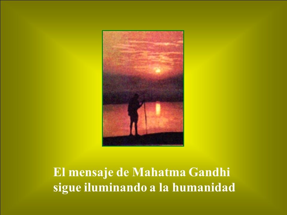 El mensaje de Mahatma Gandhi
