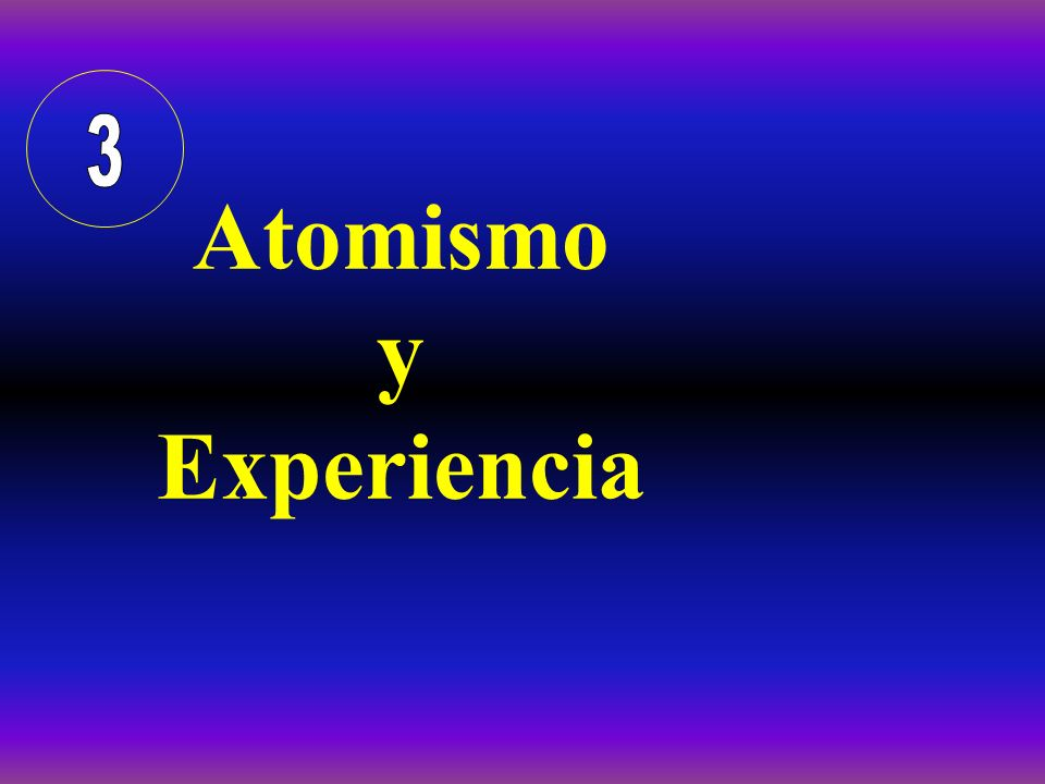 Atomismo y Experiencia