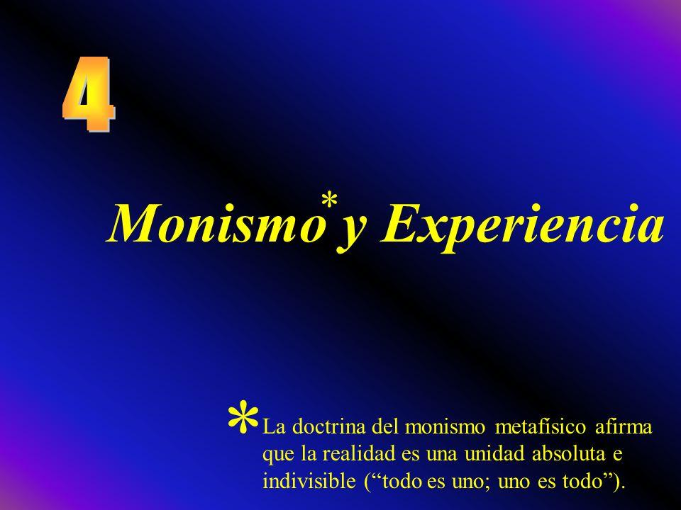 * Monismo y Experiencia * 4
