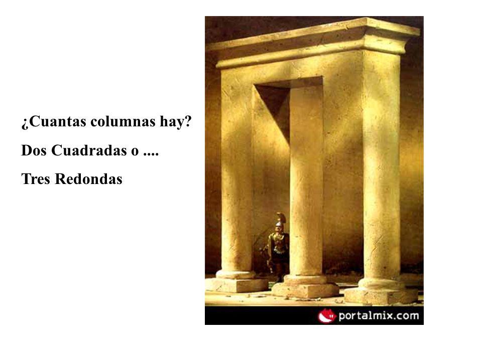 ¿Cuantas columnas hay Dos Cuadradas o .... Tres Redondas