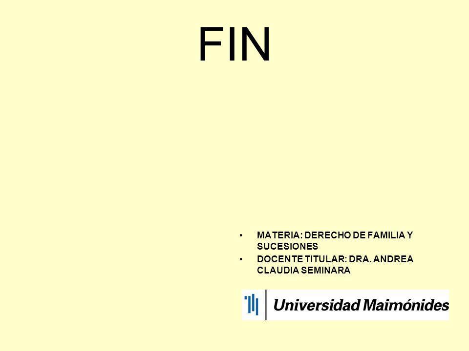 FIN MATERIA: DERECHO DE FAMILIA Y SUCESIONES