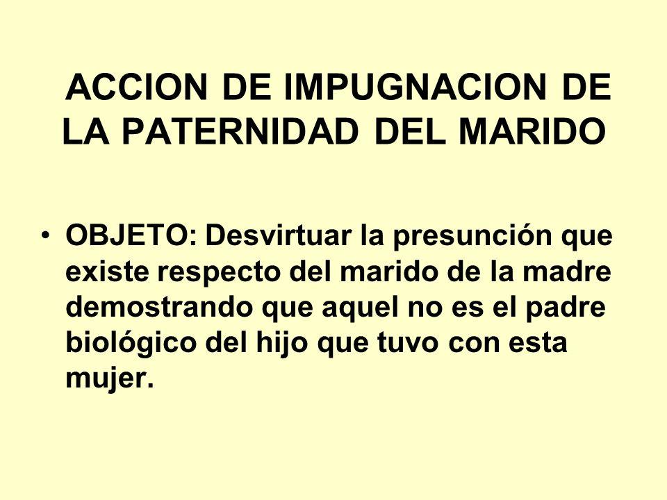 ACCION DE IMPUGNACION DE LA PATERNIDAD DEL MARIDO